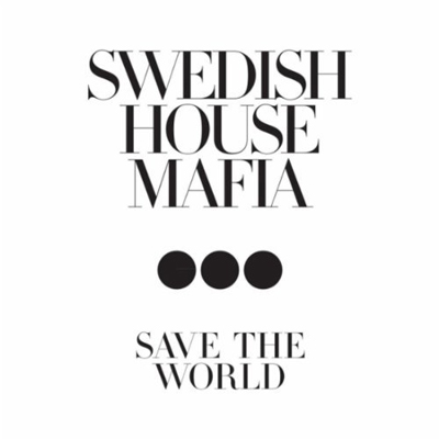 Swedish_House_Mafia_-_Save_The_World