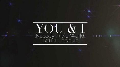 You & I (Nobody In The World) - John Legend