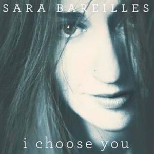I_Choose_You_by_Sara_Bareilles