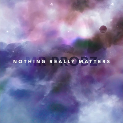 mrprobz-nothingreallymatters